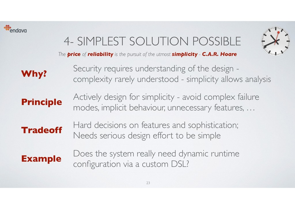 4- SIMPLEST SOLUTION POSSIBLE Why? Security req...