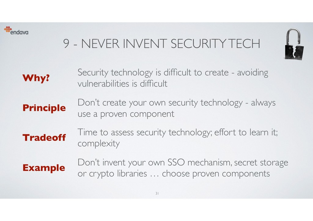 9 - NEVER INVENT SECURITY TECH Why? Security te...