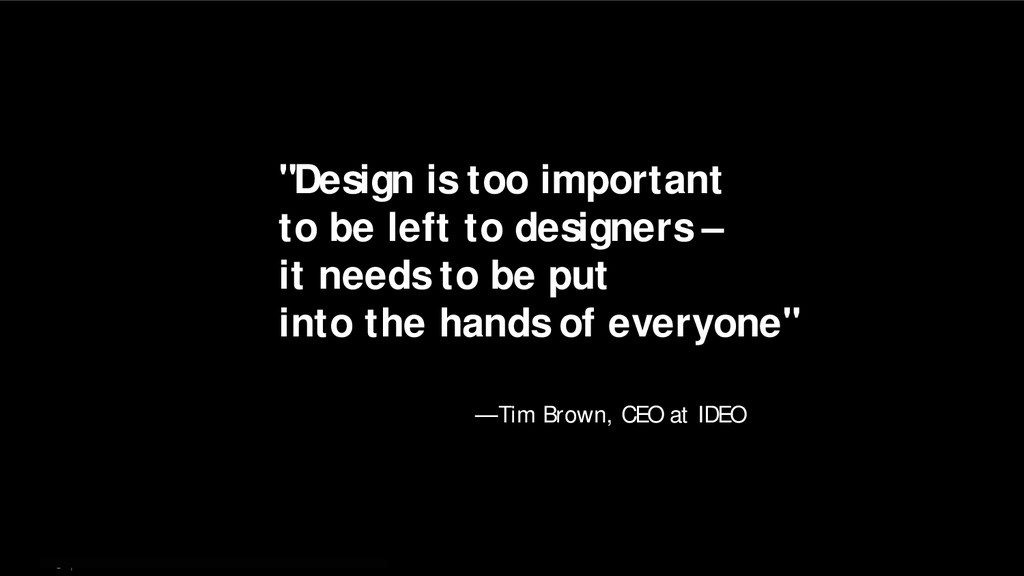 """5   """"Design is too important to be left to desi..."""