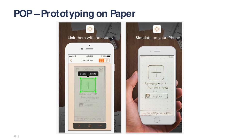 42   POP – Prototyping on Paper