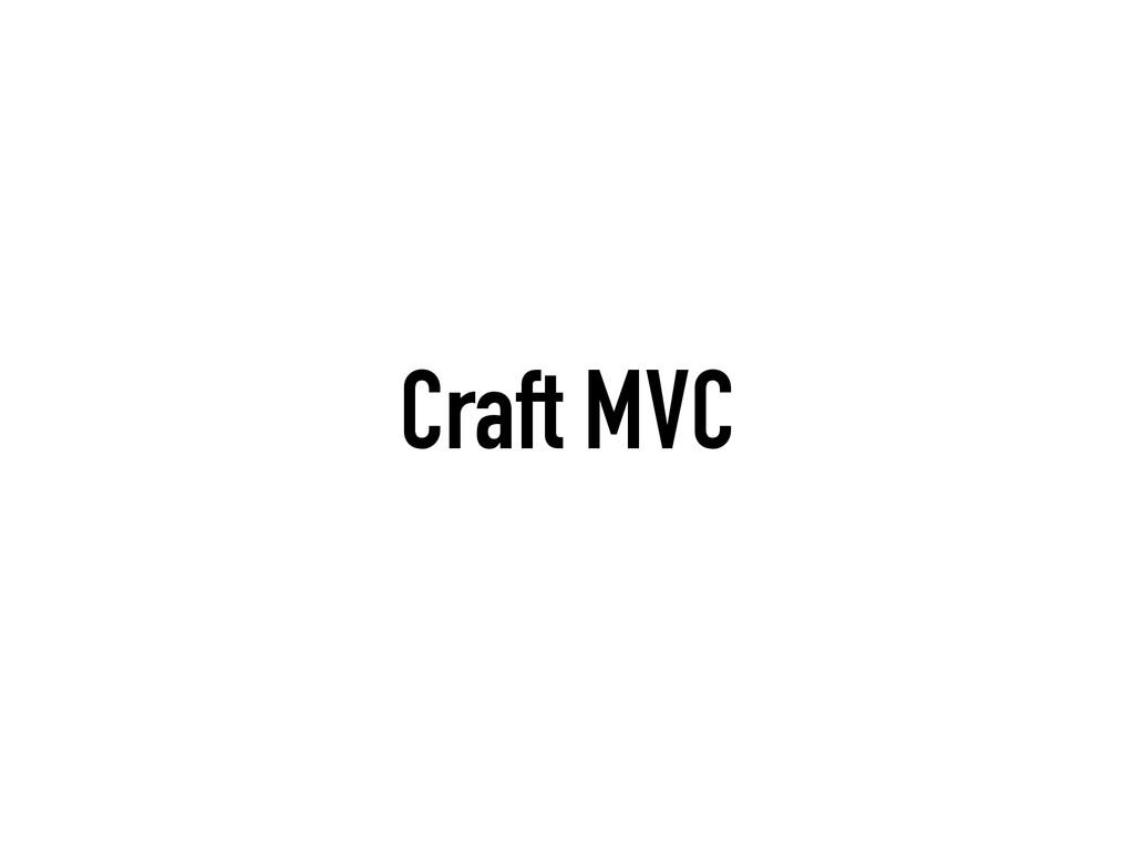 Craft MVC