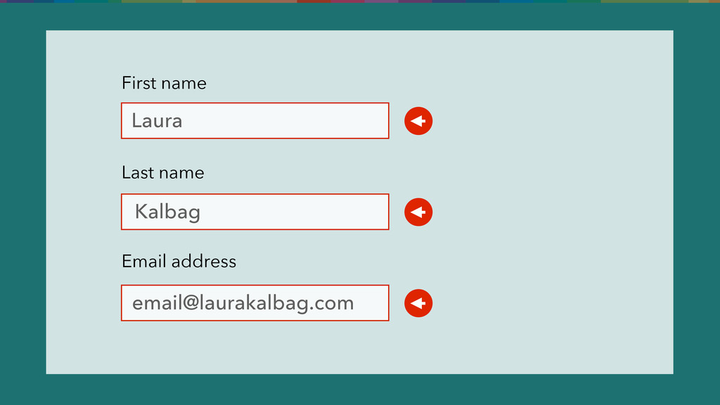 First name Last name Email address Laura Kalbag...