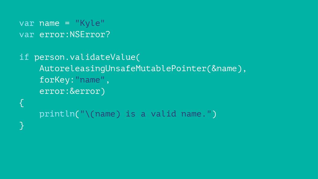 "var name = ""Kyle"" var error:NSError? if person...."