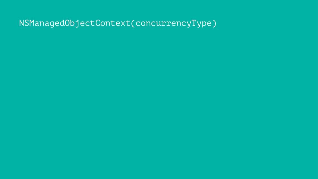 NSManagedObjectContext(concurrencyType)