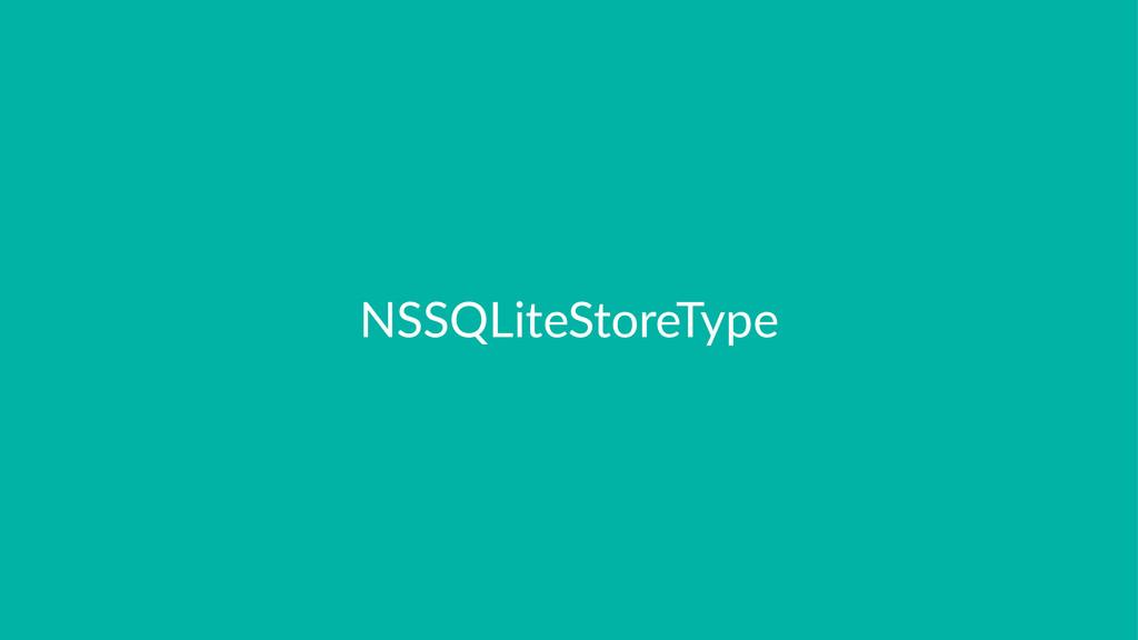 NSSQLiteStoreType