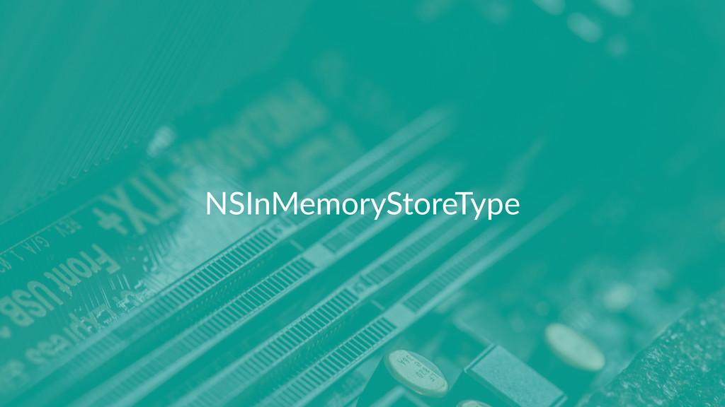 NSInMemoryStoreType