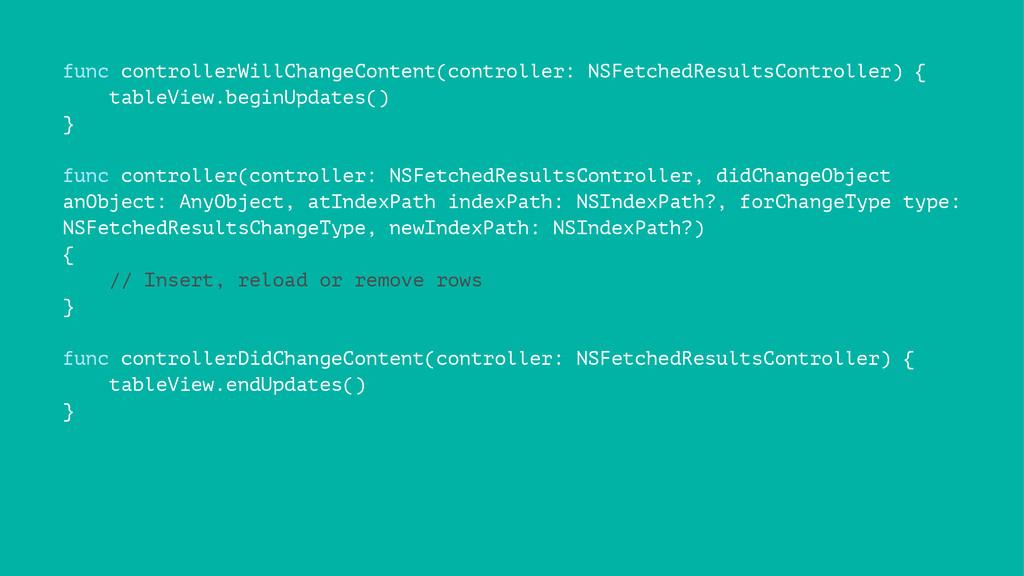 func controllerWillChangeContent(controller: NS...