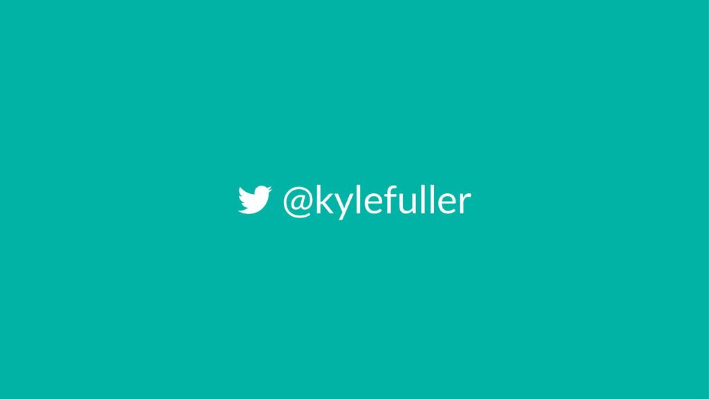 !@kylefuller