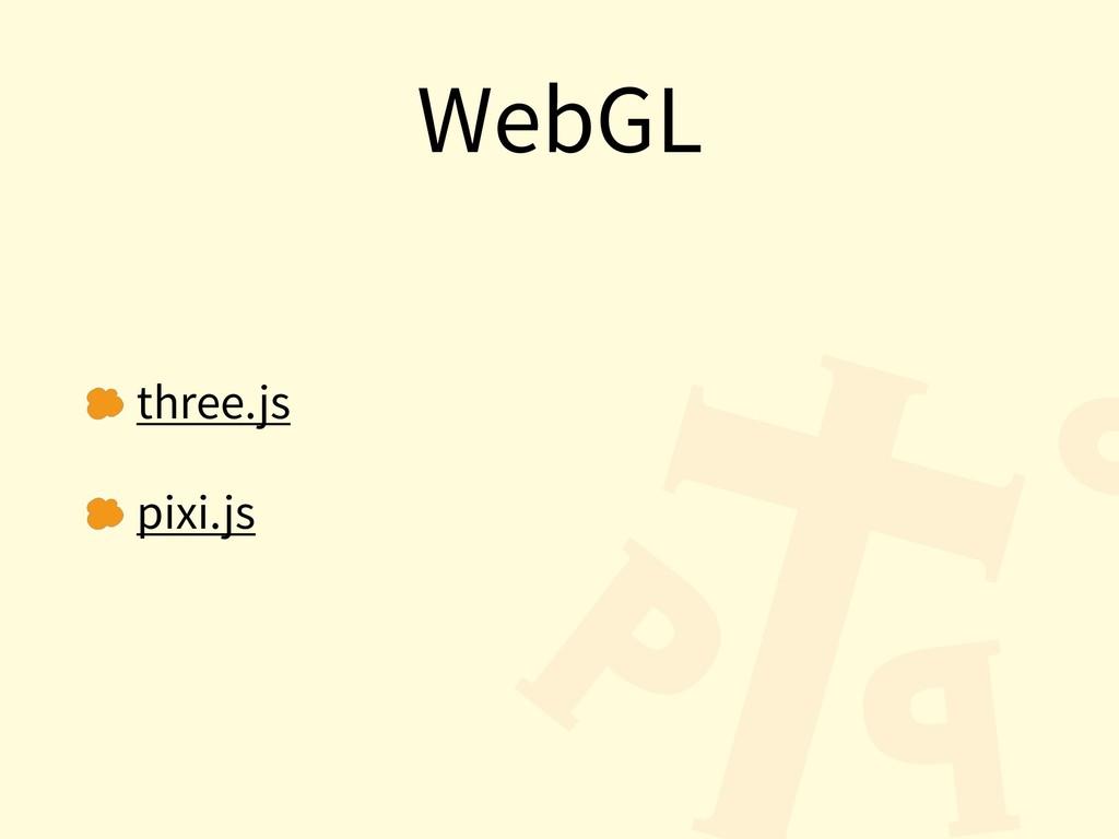 WebGL three.js pixi.js