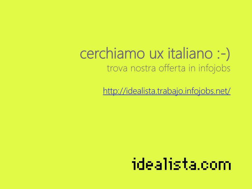 cerchiamo ux italiano :-) trova nostra offerta ...