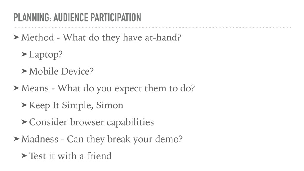 PLANNING: AUDIENCE PARTICIPATION ➤ Method - Wha...
