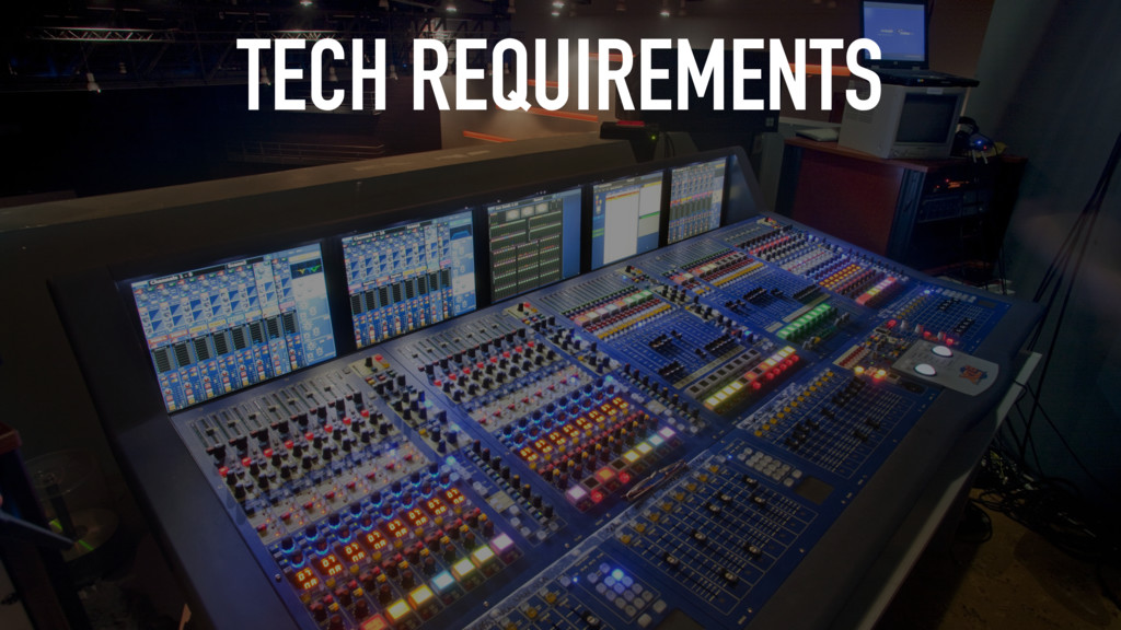 TECH REQUIREMENTS