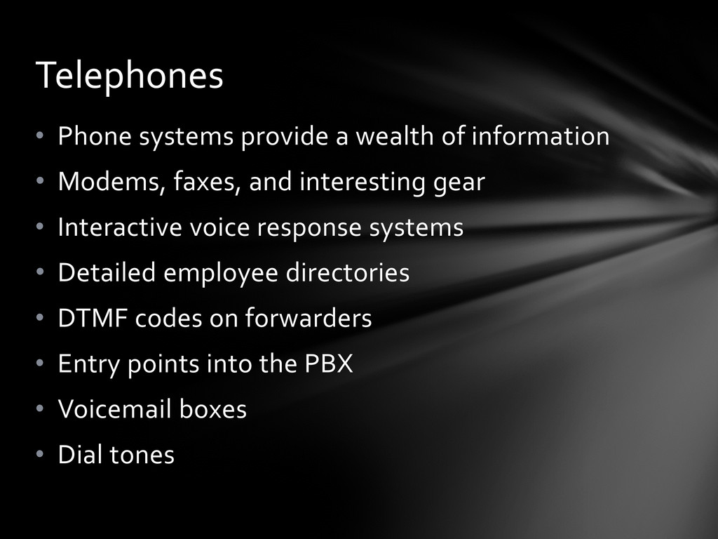 • Phone systems provide a wealth of information...