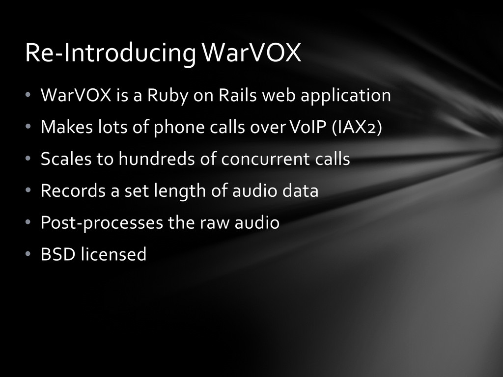 • WarVOX is a Ruby on Rails web application • M...