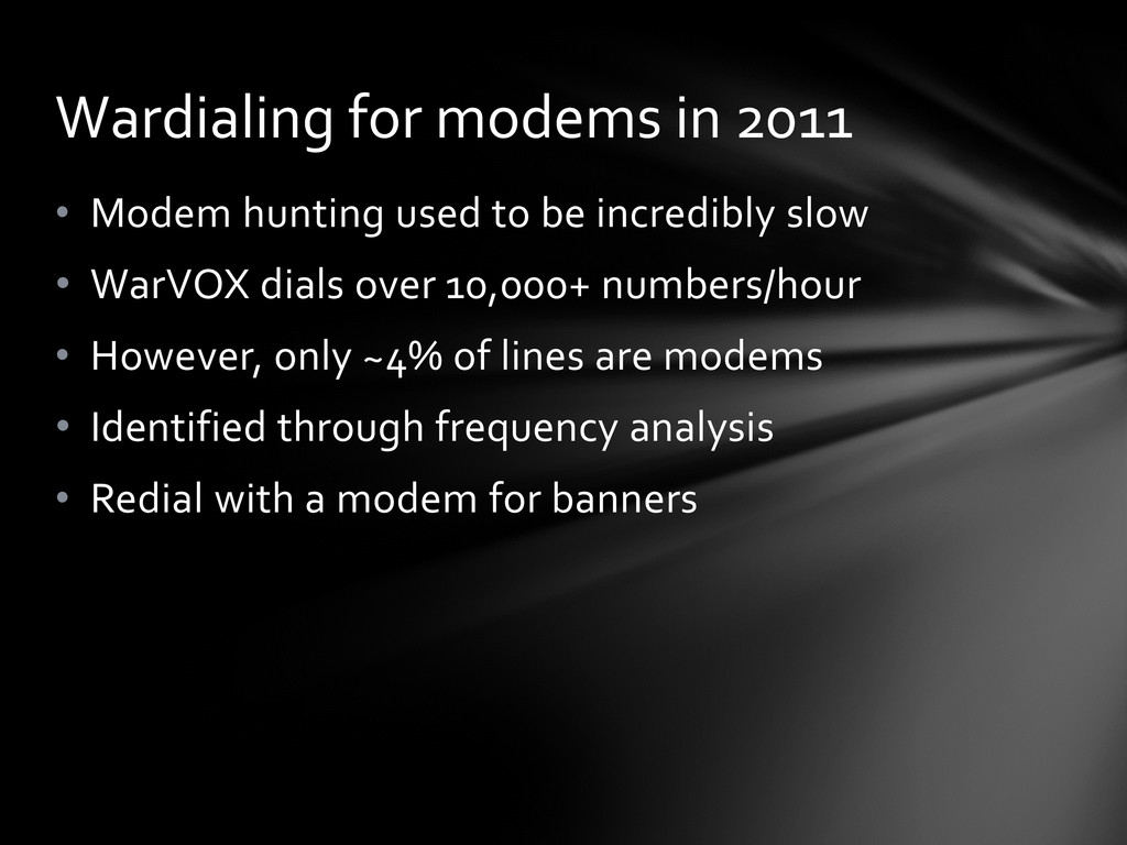 • Modem hunting used to be incredibly slow • Wa...
