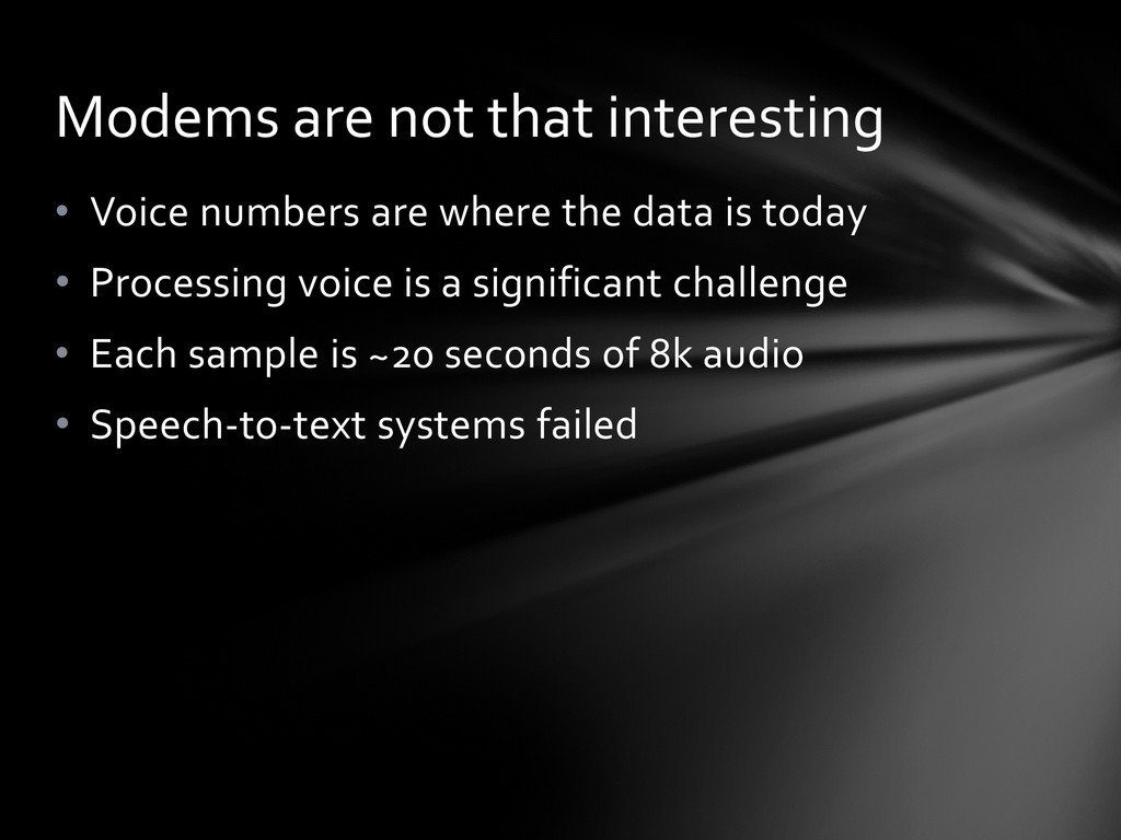 • Voice numbers are where the data is today • P...