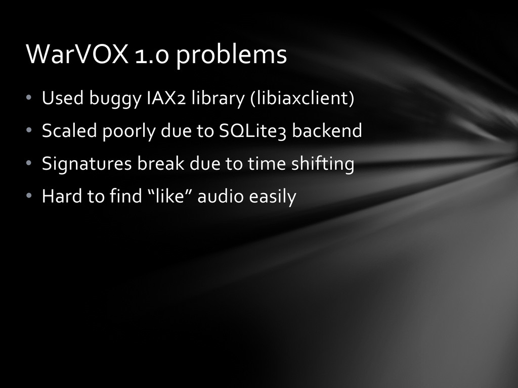 • Used buggy IAX2 library (libiaxclient) • Scal...