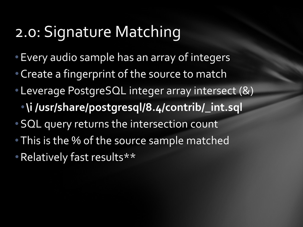 •Every audio sample has an array of integers •C...
