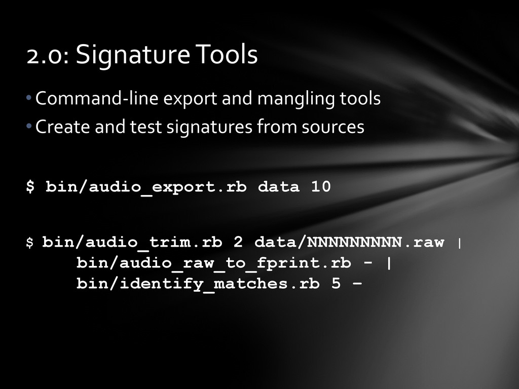 •Command-line export and mangling tools •Create...