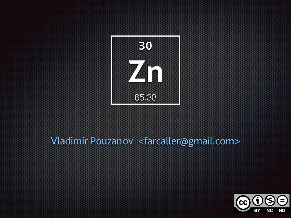 Zn 30 65.38 Vladimir Pouzanov <farcaller@gmail....