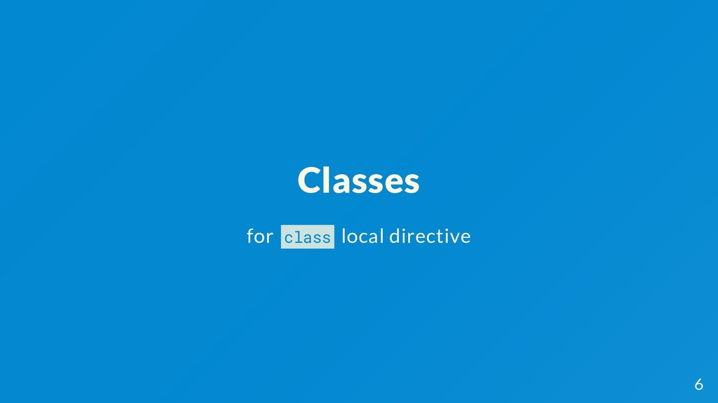 Classes for class local directive 6