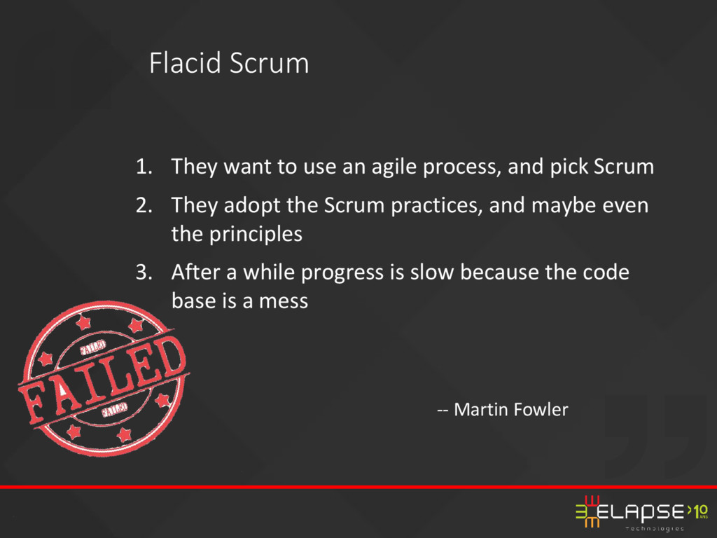 They 1. want to use an agile process, and pick ...