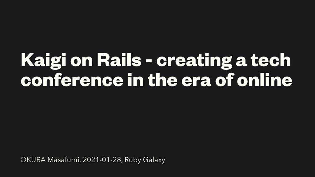 Kaigi on Rails - creating a tech conference in ...