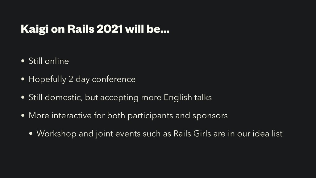 Kaigi on Rails 2021 will be… • Still online • H...