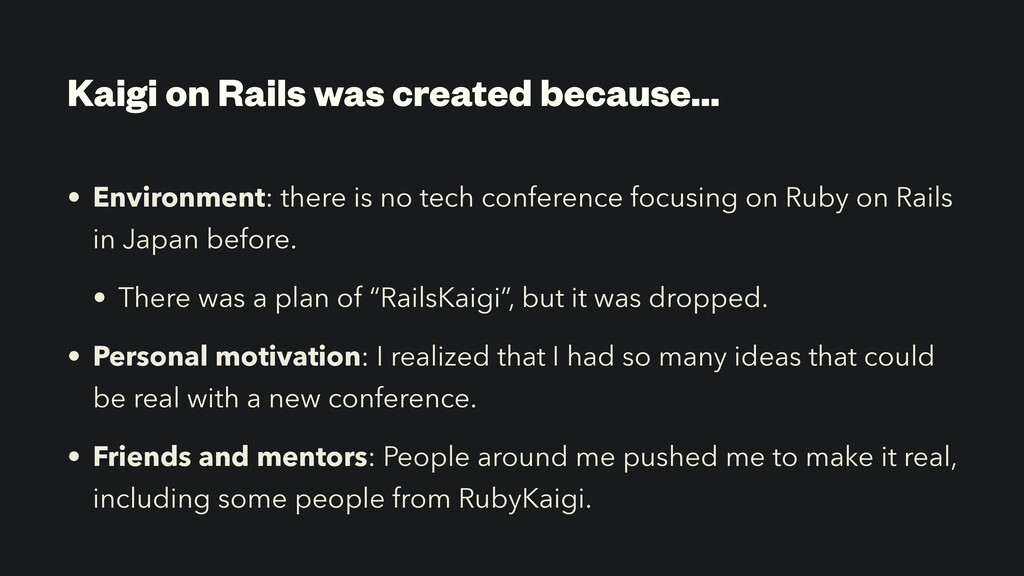 Kaigi on Rails was created because… • Environme...