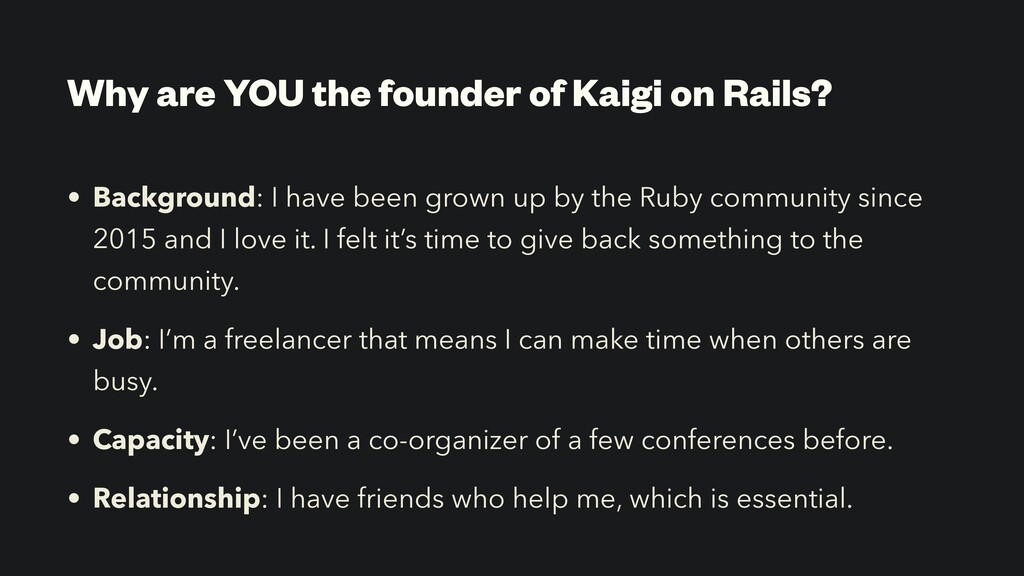 Why are YOU the founder of Kaigi on Rails? • Ba...