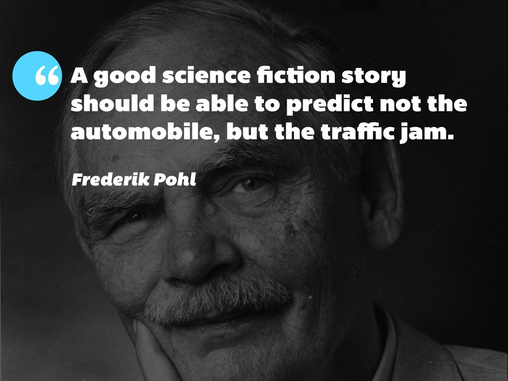 A good science fiction story should be able to p...