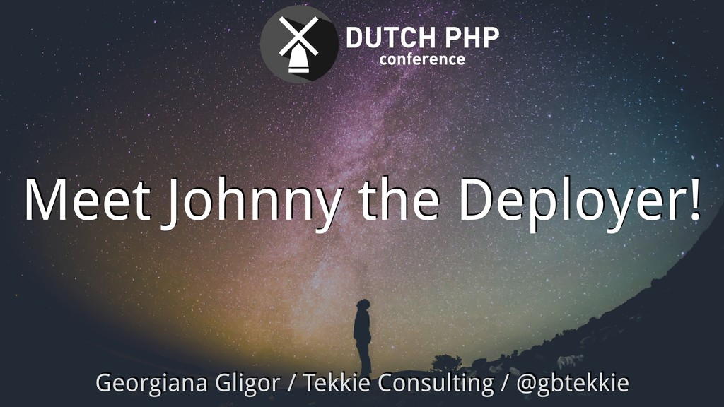 Meet Johnny the Deployer! Georgiana Gligor / Te...
