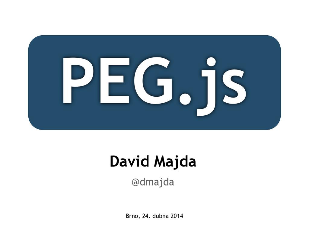 David Majda @dmajda Brno, 24. dubna 2014