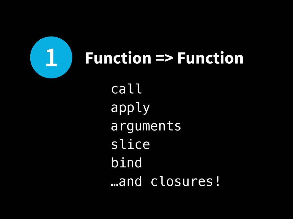 1 Function => Function call apply arguments sli...
