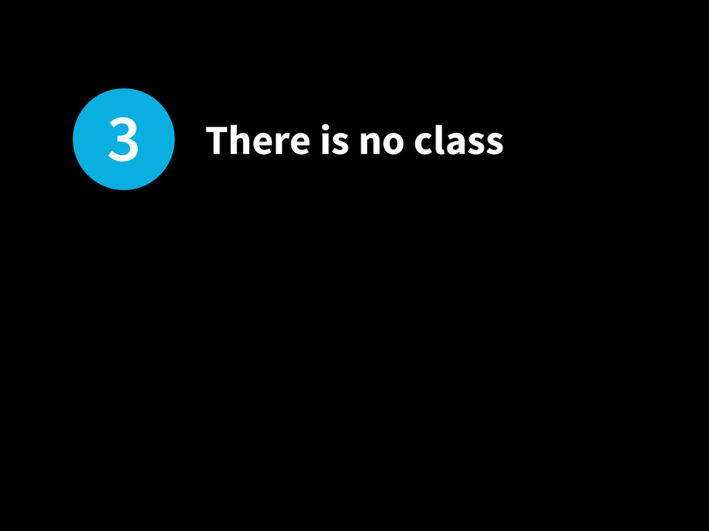 3 There is no class