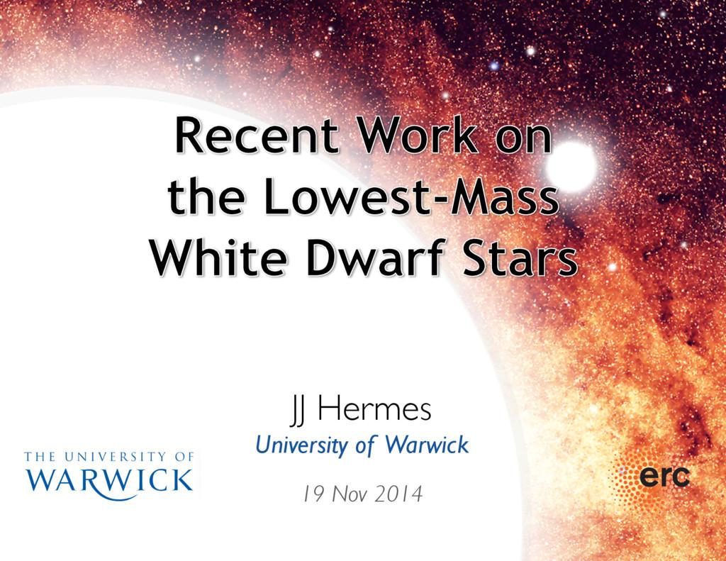 JJ Hermes  University of Warwick