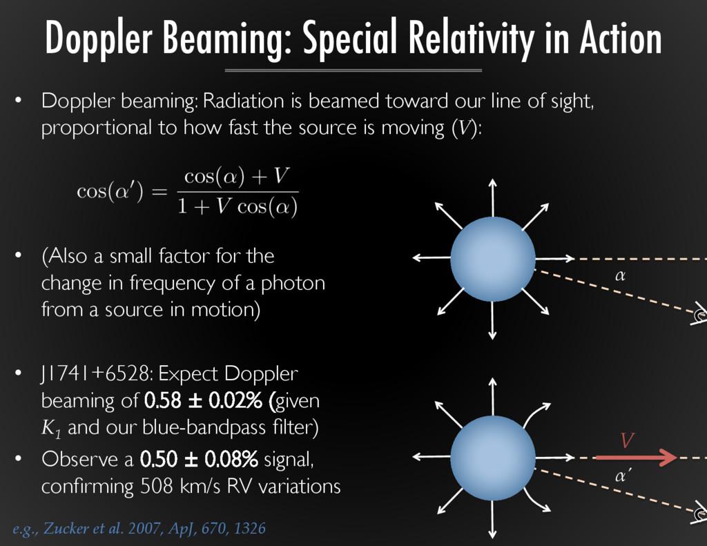 • Doppler beaming: Radiation is beamed toward ...