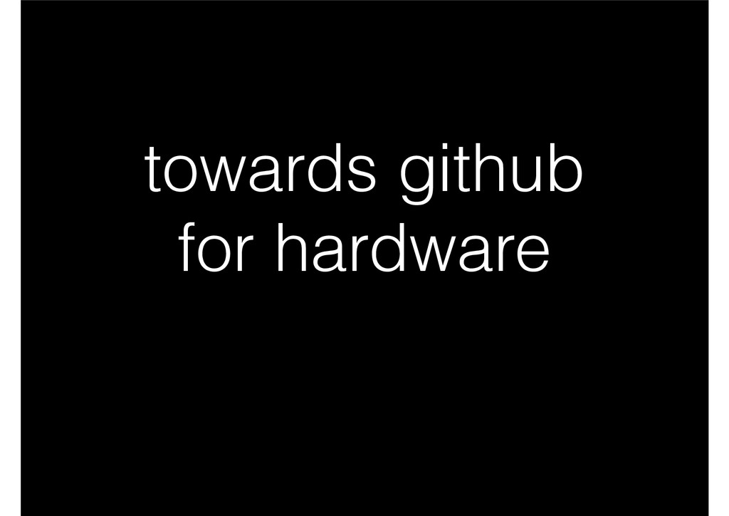 towards github for hardware