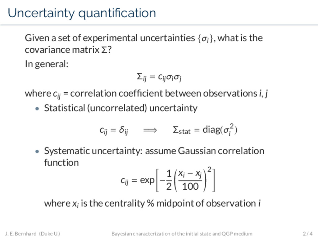 Uncertainty quanti cation Given a set of experi...