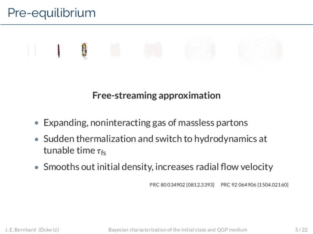 Pre-equilibrium Free-streaming approximation • ...