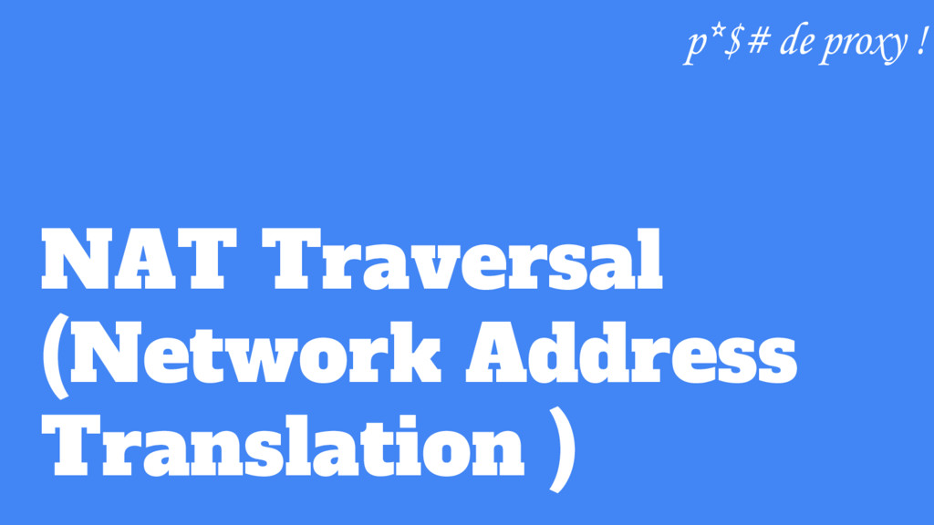 NAT Traversal (Network Address Translation ) p*...