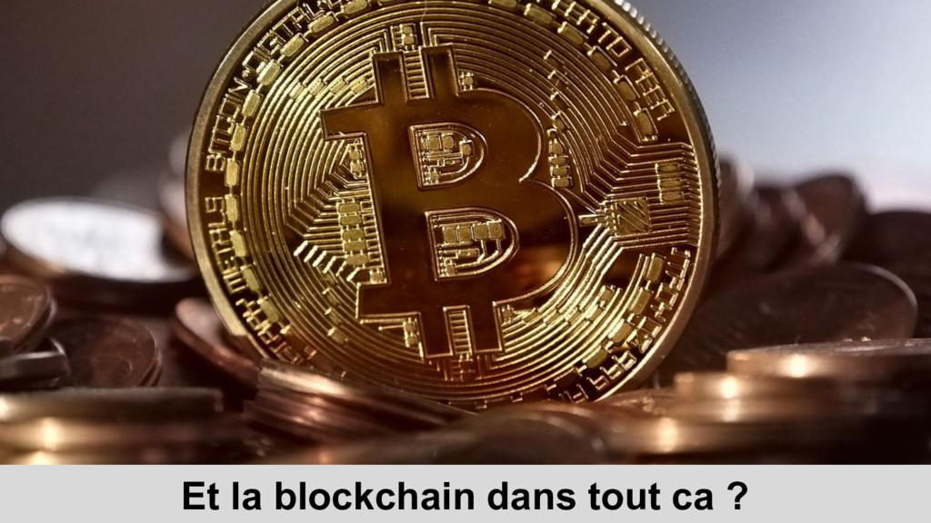 Et la blockchain dans tout ca ?