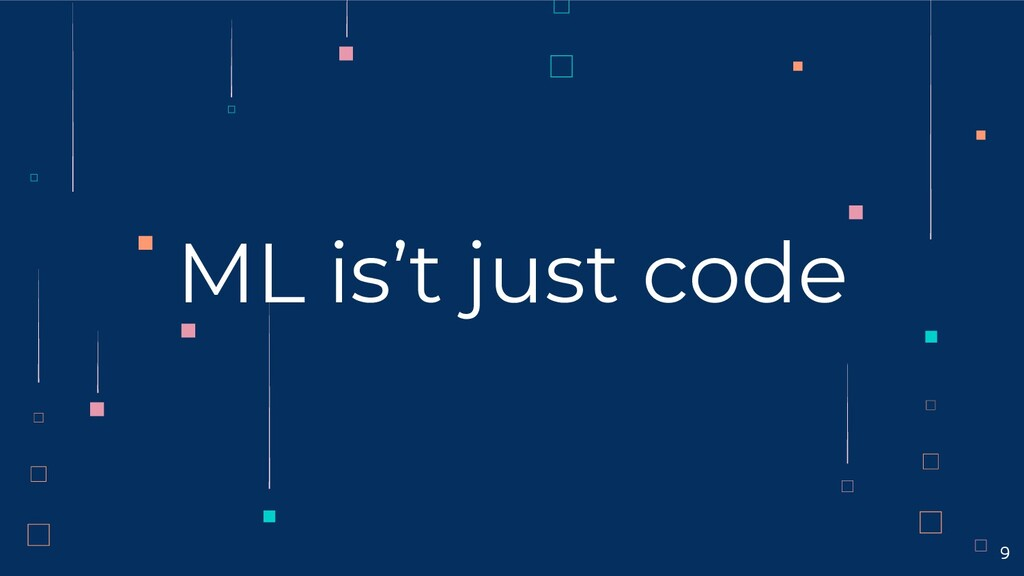 ML is't just code 9