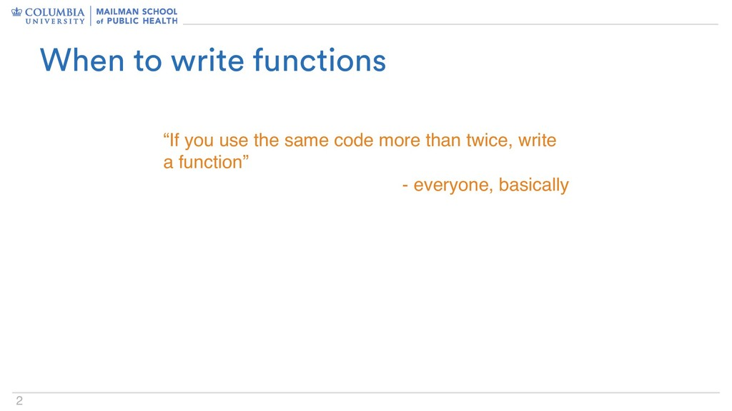 "2 When to write functions ""If you use the same ..."