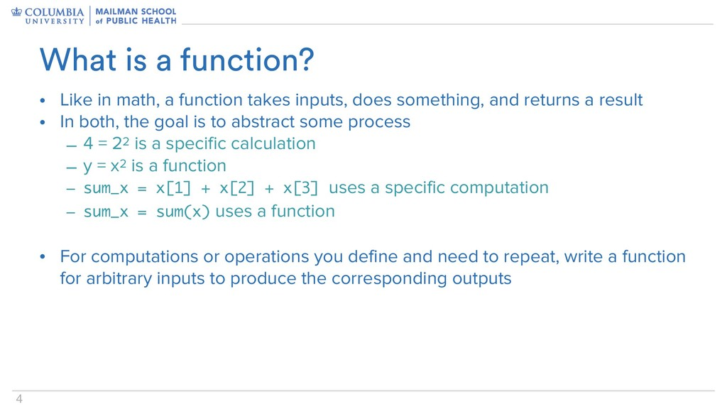 4 • Like in math, a function takes inputs, does...
