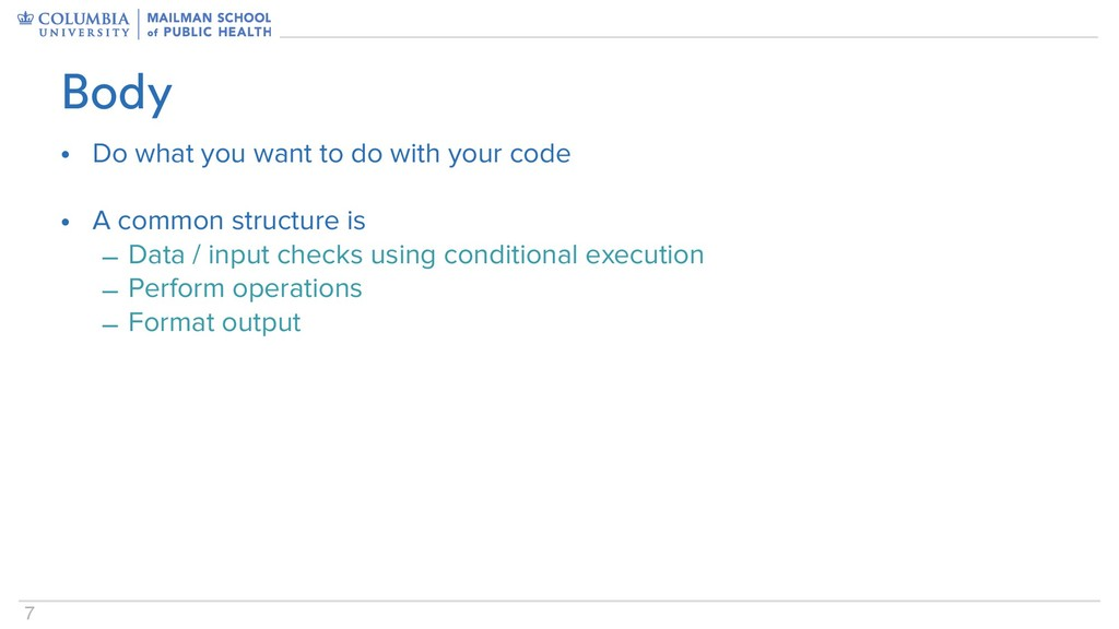 7 • Do what you want to do with your code • A c...