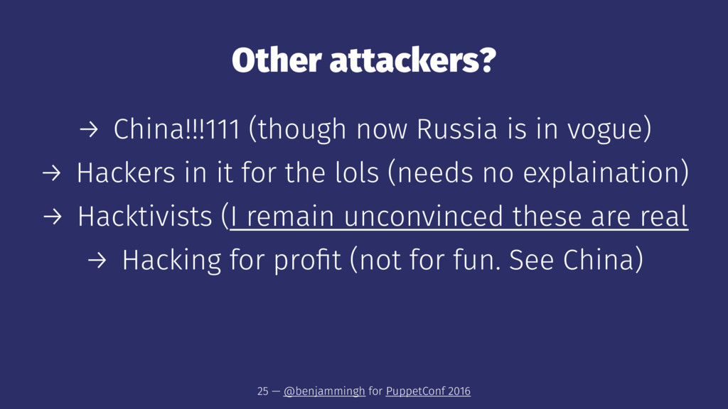 Other attackers? → China!!!111 (though now Russ...
