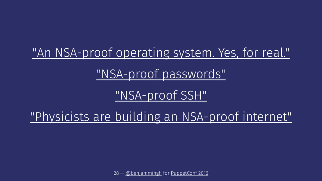 """An NSA-proof operating system. Yes, for real.""..."