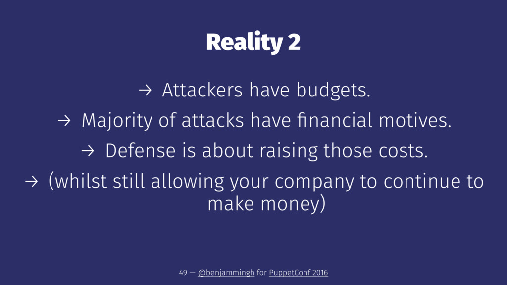 Reality 2 → Attackers have budgets. → Majority ...
