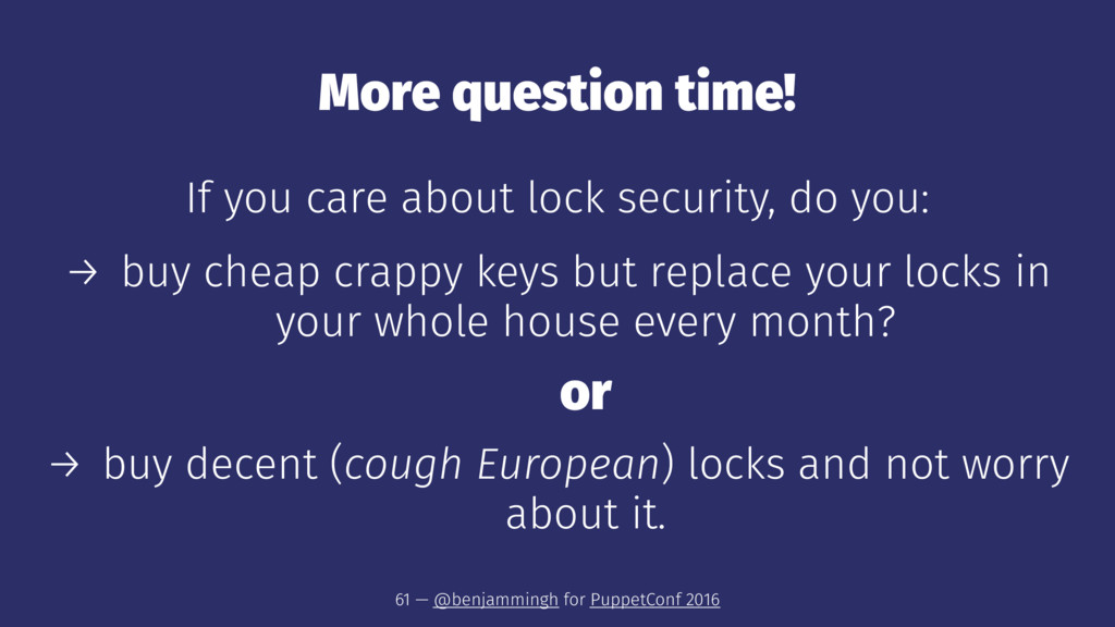 More question time! If you care about lock secu...